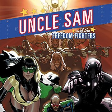 Josh's Throwback Corner: Uncle Sam And The Freedom Fighters (2006)
