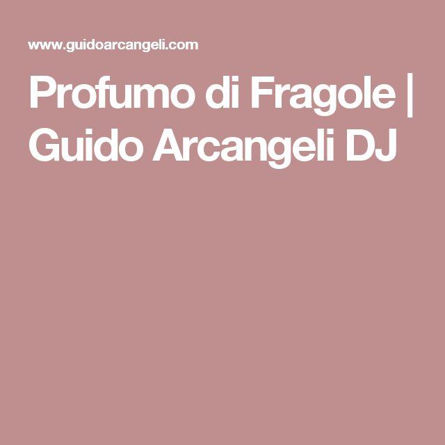 Profumo di Fragole | Guido Arcangeli DJ
