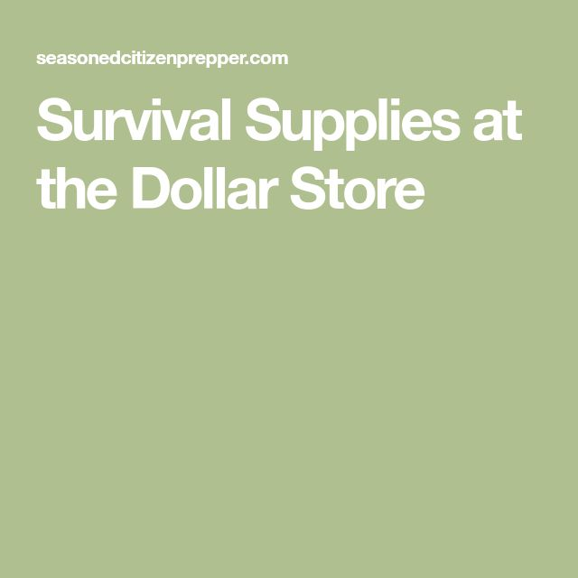 Survival Supplies at the Dollar Store