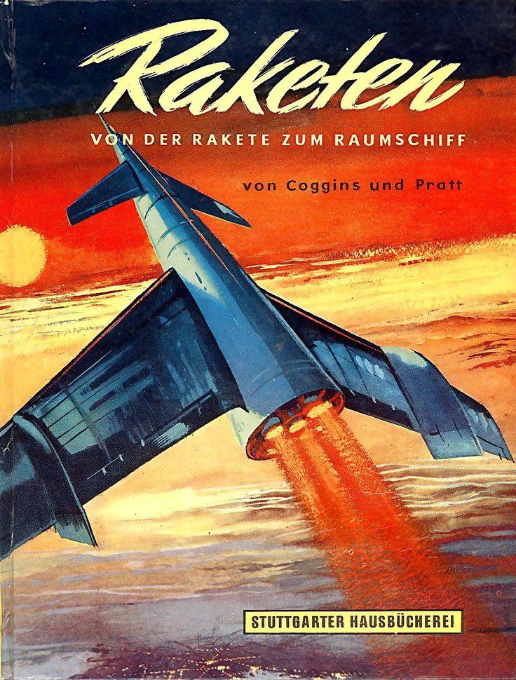 """karlrodrique: """"1955. Raketen. Von der Rakete zum Raumschiff. (James Vaughan). """""""