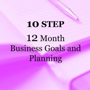 Free 10 Step - 12 Month Business Goal Setting and Planning Download