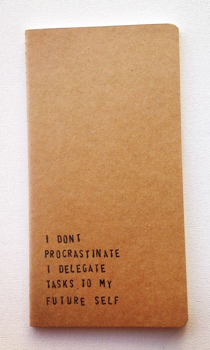 "stuffguyswant: "" I Don't Procrastinate… """