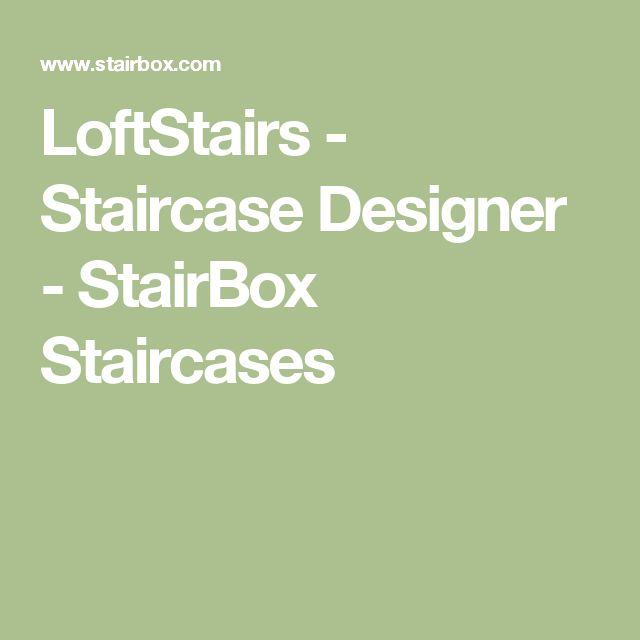 LoftStairs - Staircase Designer - StairBox Staircases