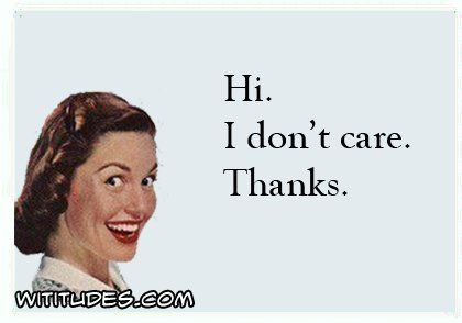 hi-i-dont-care-thanks-ecard
