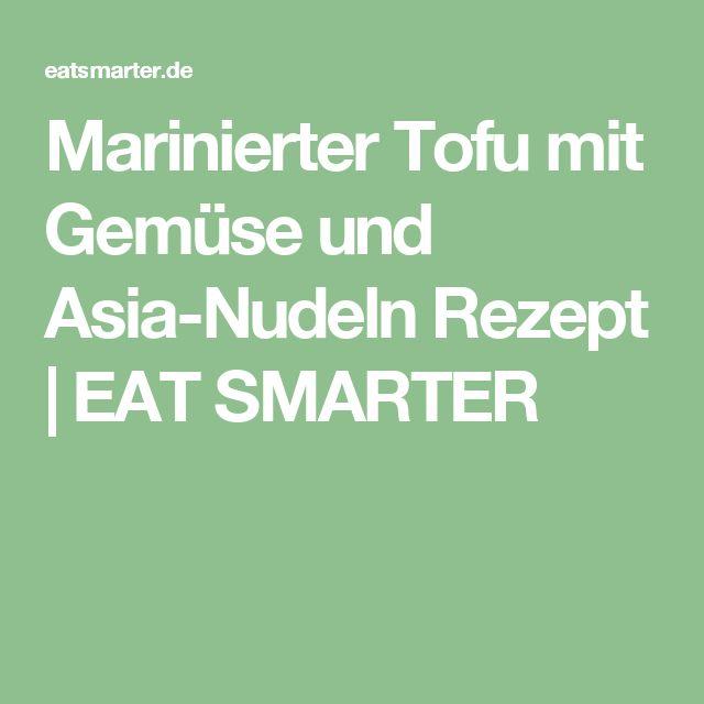 Marinierter Tofu mit Gemüse und Asia-Nudeln Rezept | EAT SMARTER