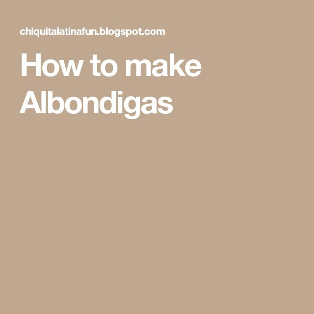How to make Albondigas