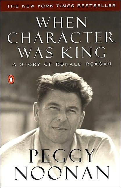 When Character Was King: A Story of Ronald Reagan    Recommended by Russ Bennett in the courses department