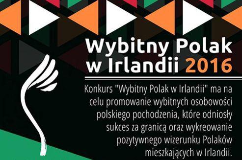 """Konkurs """"Wybitny Polak"""" to inicjatywa Fundacji Polskiego Godła Promocyjnego. Jego głównym celem jest wykreowanie pozytywnego wizerunku Polaków, pokazanie ich dokonań oraz wyróżnienie i promocja osób, które potrafiły odnieść sukces w kraju i poza jego granicami.   Link to Poland jest patronem medialnym Konkursu.  #WybitnyPolakwIrlandii"""