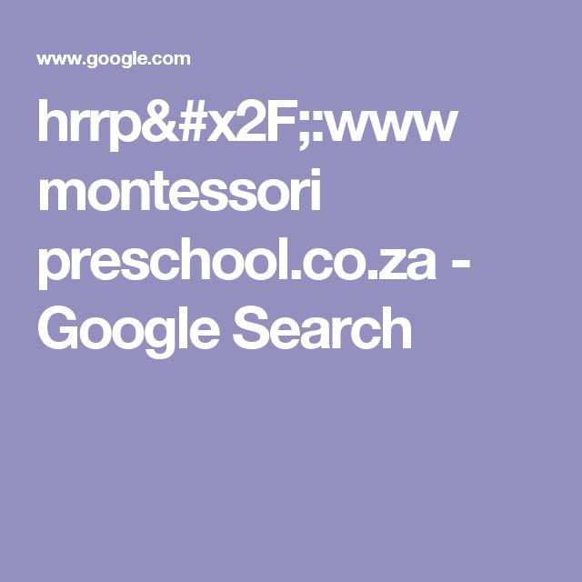 hrrp/:www montessori preschool.co.za - Google Search