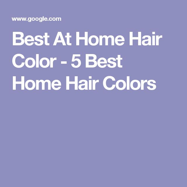 Best At Home Hair Color - 5 Best Home Hair Colors