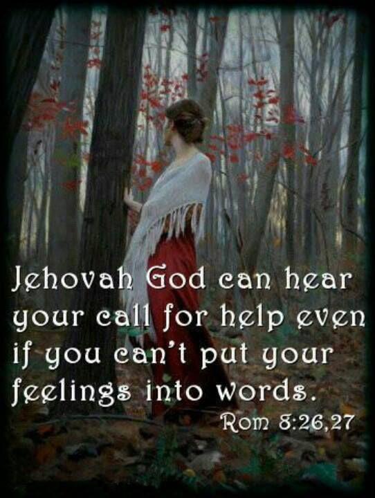 """Romains 8:26,27 """"26 Pareillement, l'esprit aussi vient en aide à notre faiblesse ; car le [problème, le voici] : ce pour quoi nous devons prier comme nous en avons besoin, nous ne le savons pas, mais l'esprit lui-même sollicite pour nous avec des gémissements qui n'ont pas été exprimés. 27  Cependant, celui qui scrute les cœurs sait quelle est l'intention de l'esprit, parce que c'est selon Dieu qu'il sollicite pour des saints."""""""