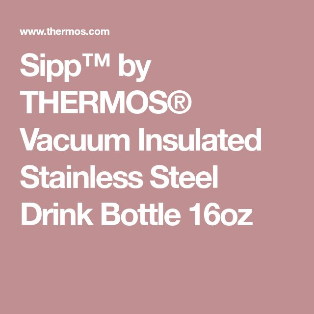Sipp™ by THERMOS® Vacuum Insulated Stainless Steel Drink Bottle 16oz