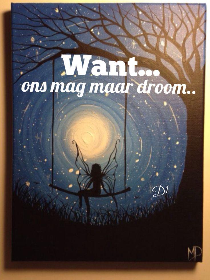 Want ons mag maar droom