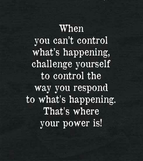 It is the only thing you can control! Choose to be positive!