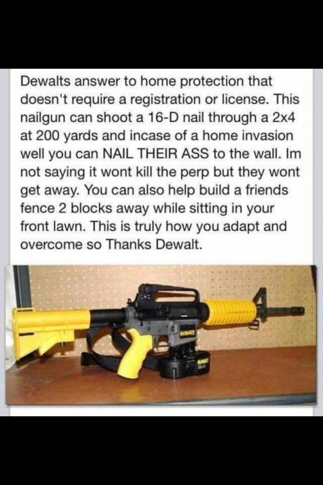 Gun laws. They haven\'t outlawed nail guns. | Random | Pinterest ...