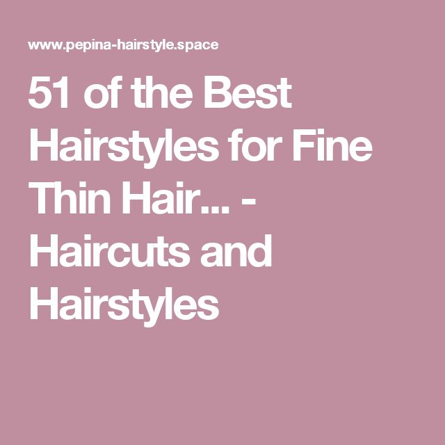 51 of the Best Hairstyles for Fine Thin Hair... - Haircuts and Hairstyles