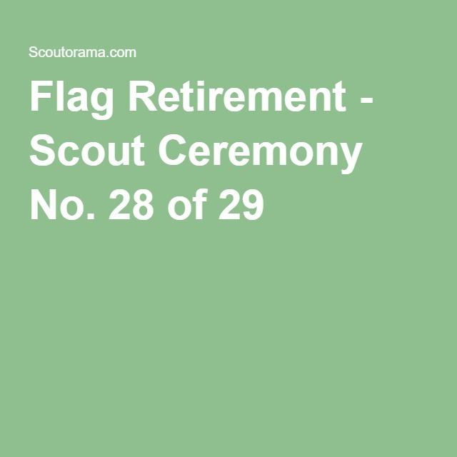flag retirement ceremony script