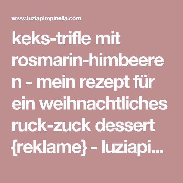 keks-trifle mit rosmarin-himbeeren - mein rezept für ein weihnachtliches ruck-zuck dessert {reklame} - luziapimpinella