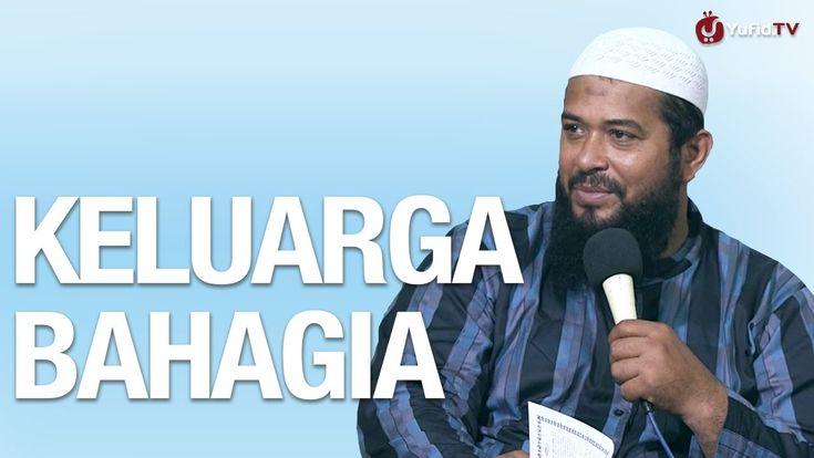 Kajian Islam: Keluarga Bahagia Dambaan Setiap Hamba - Ustadz Subhan Bawazir