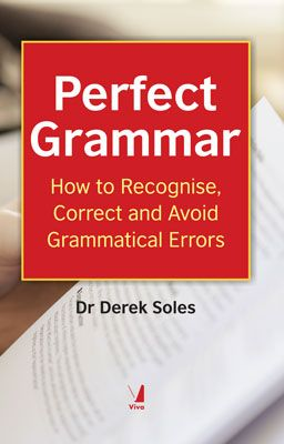 Perfect Grammar - How to Recognise, Correct and Avoid Grammatical Errors