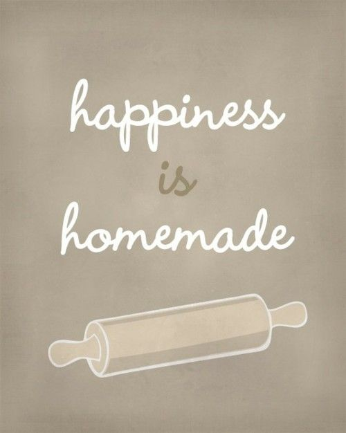 Happiness is homemade <3