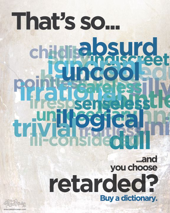 "Image of 8x10"" Buy a Dictionary Poster (""That's So Retarded"")    YES! I want mini-cards of this to hand out"