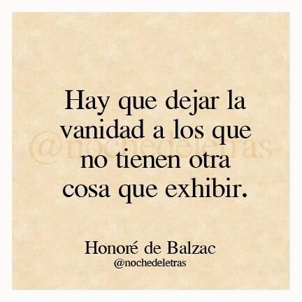 Sabiduría de antaño ... Honoré de Balzac.