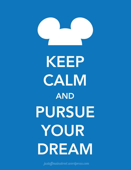 and pursue your dreams