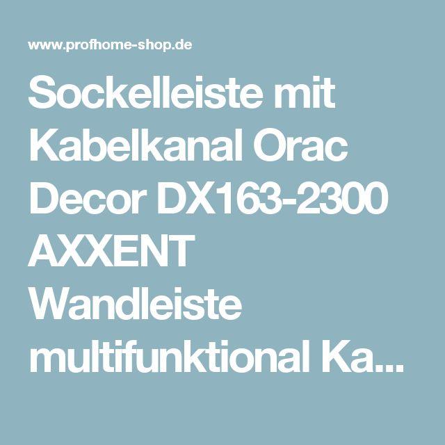 Sockelleiste mit Kabelkanal Orac Decor DX163-2300 AXXENT Wandleiste multifunktional Kabel Kanal Leiste | 2,30 Meter Original Orac Decor bei PROFhome Exclusive Innengestaltung kaufen!