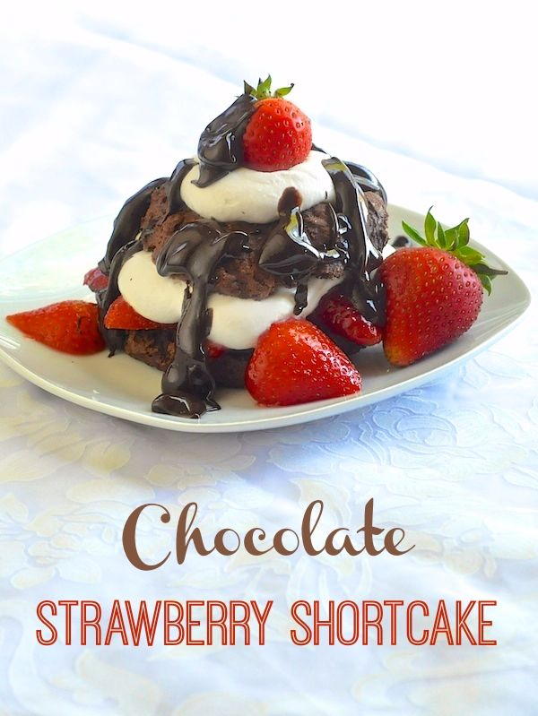 Chocolate Strawberry Shortcake - a classic sweet biscuit shortcake ...