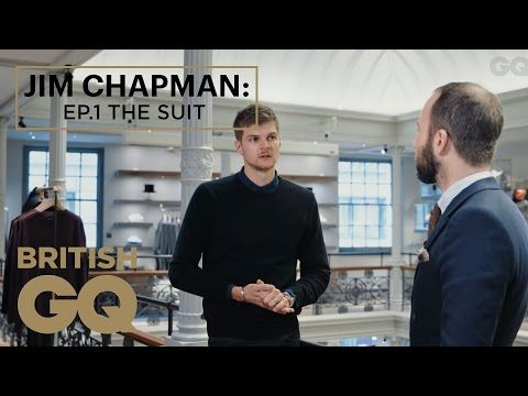 Jim Chapman on How to Buy a Suit | Episode 1 | The Luxury of Less | British GQ - YouTube