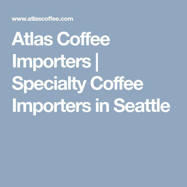 Atlas Coffee Importers | Specialty Coffee Importers in Seattle