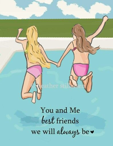 You and me, best friends we will always be.