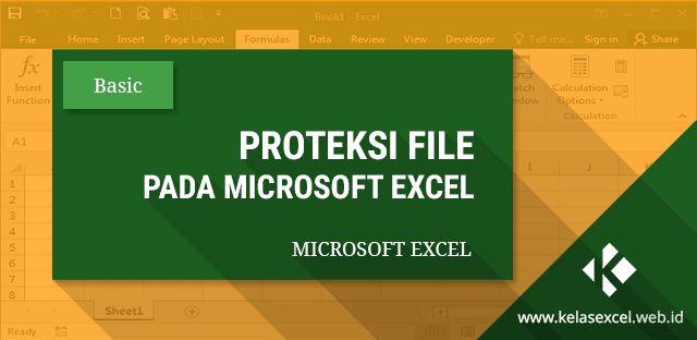 Cara memproteksi file excel dengan password serta jenis-jenis sistem proteksi pada microsoft excel.