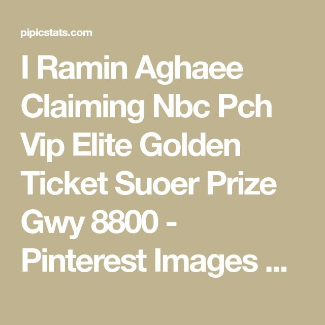 The 25 best golden ticket ideas on pinterest pay my ticket get i ramin aghaee claiming nbc pch vip elite golden ticket suoer prize gwy 8800 pinterest images pictures about i ramin aghaee claiming nbc pch vip elite pronofoot35fo Choice Image