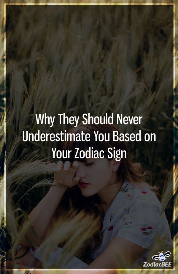 Why They Should Never Underestimate You Based on Your Zodiac Sign