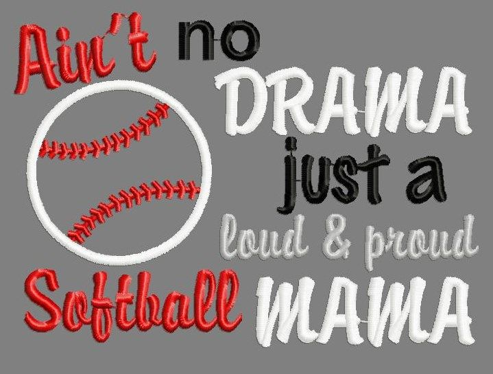 Buy 3 get 1 free! Ain't no drama, just a loud and proud softball mama, softball mom applique embroidery design
