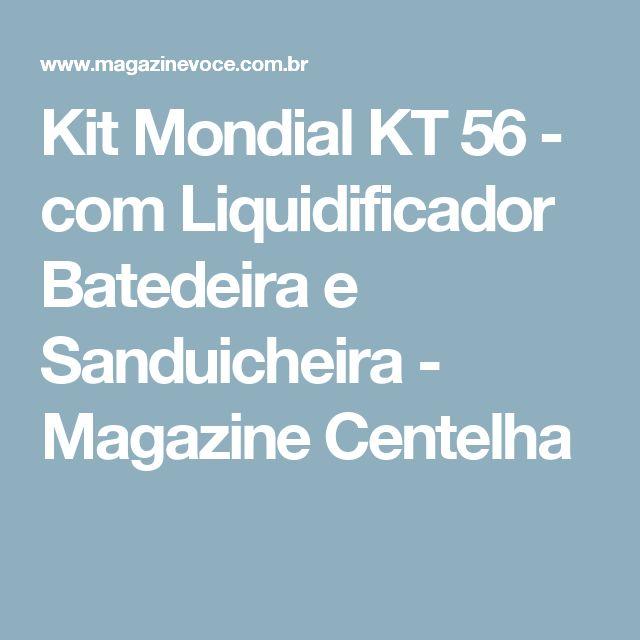Kit Mondial KT 56 - com Liquidificador Batedeira e Sanduicheira - Magazine Centelha