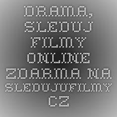 Drama, Sleduj filmy online zdarma na SledujuFilmy.cz