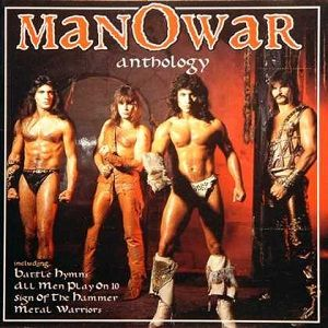 Anthology - Manowar  This album was actually realeased in 1997.