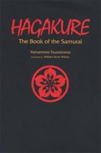 Hagakure: Book of the Samurai, I must have read this book at least 10 times. A great guide to living mindfully, with purpose, and focus. Also, it's a very succinct explanation of how to live a moral life.