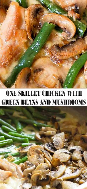 One Skillet Chicken with Green Beans and Mushrooms | Floats CO #chicken #chickenrecipes #chickendinn…