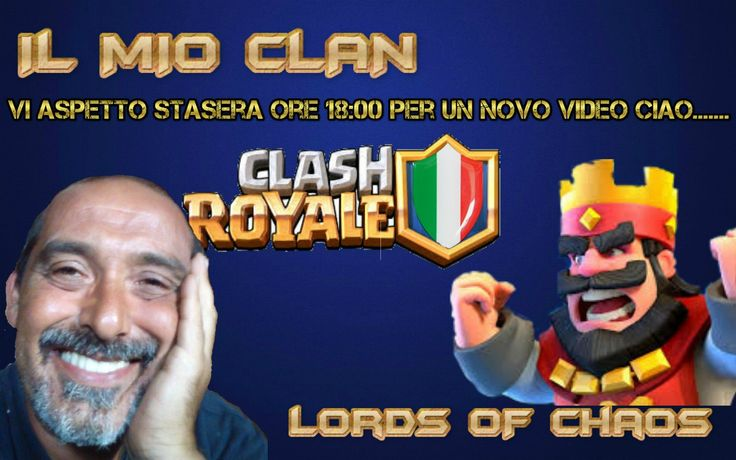 IL MIO CLAN LORDS OF CHAOS.(Clasch Royale)