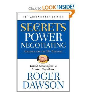 Secrets of Power Negotiating- by Roger Dawson. Recommended Reading by Timothy FerrissWorth Reading, American Business, Book Worth, Anniversaries Editing, 15Th Anniversaries, Rogers Dawson, Master Negotiation, Power Negotiation, Inside Secret