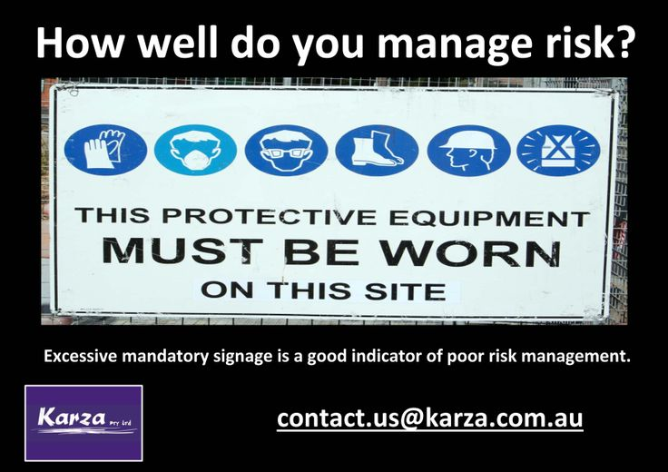 Excessive mandatory signage is a good indicator of poor risk management.