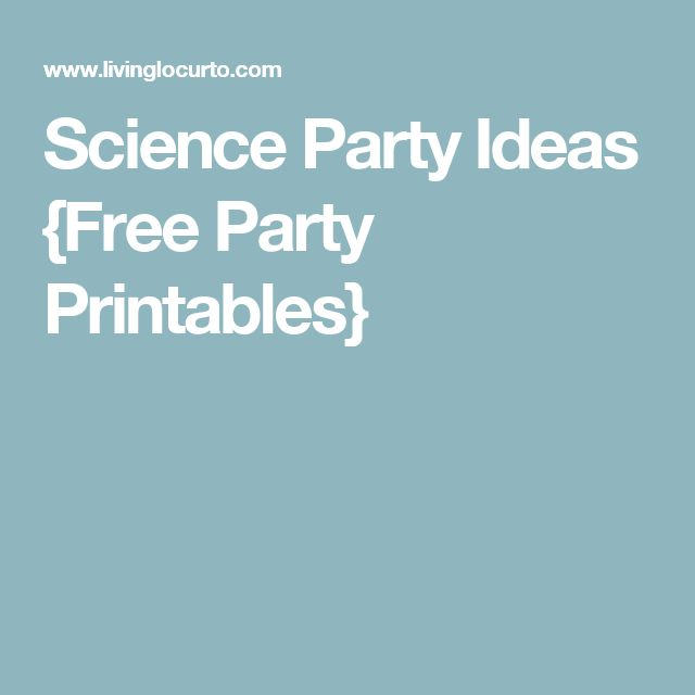 Science Party Ideas {Free Party Printables}                                                                                                                                                                                 More