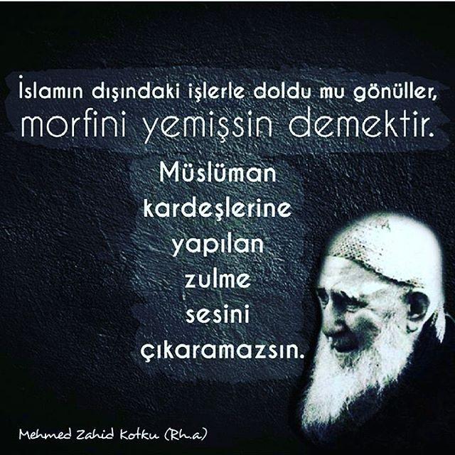İslam'ın dışındaki işlerle doldu mu gönüller, MORFİNİ yemişsin demektir! #MehmedZahidKotku