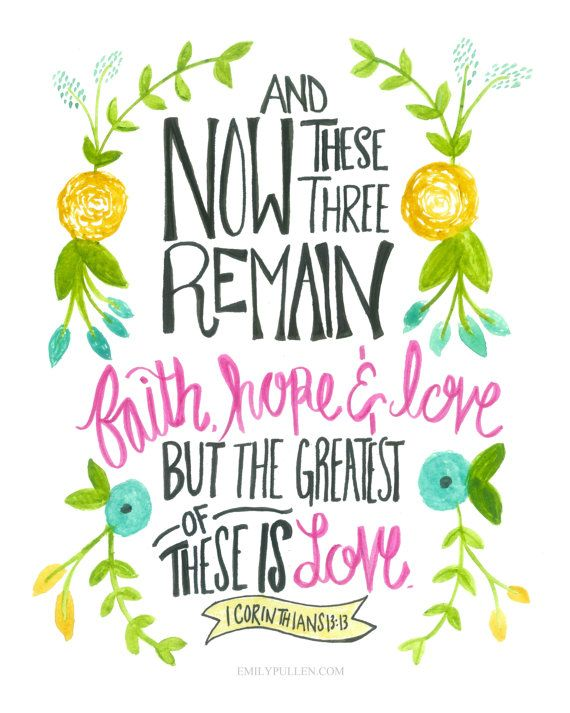 1 Corinthians 13:13 Love is the Greatest Print by EmilyPullen
