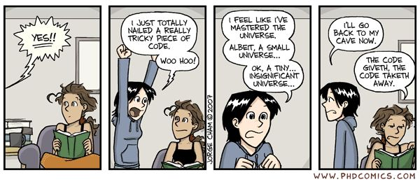 I know this feeling too well... PHD Comics: Master of the Universe