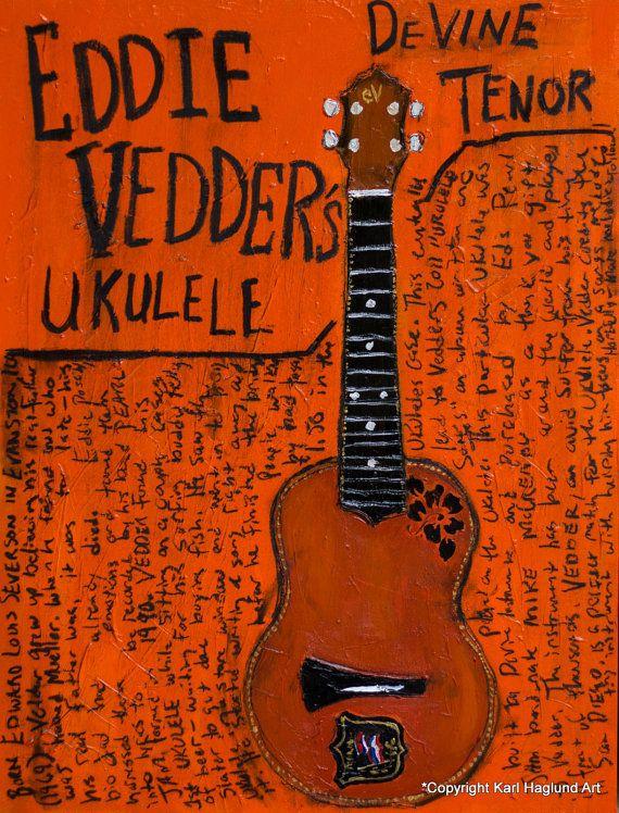 Hey, I found this really awesome Etsy listing at https://www.etsy.com/listing/158841384/eddie-vedder-tenor-ukulele-11x14-print